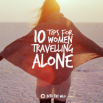 10 Tips for Women Travelling Alone