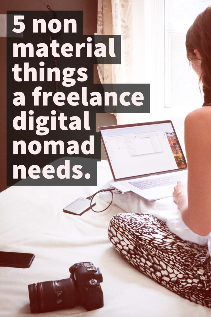 5 non material things a digital nomad really neds.