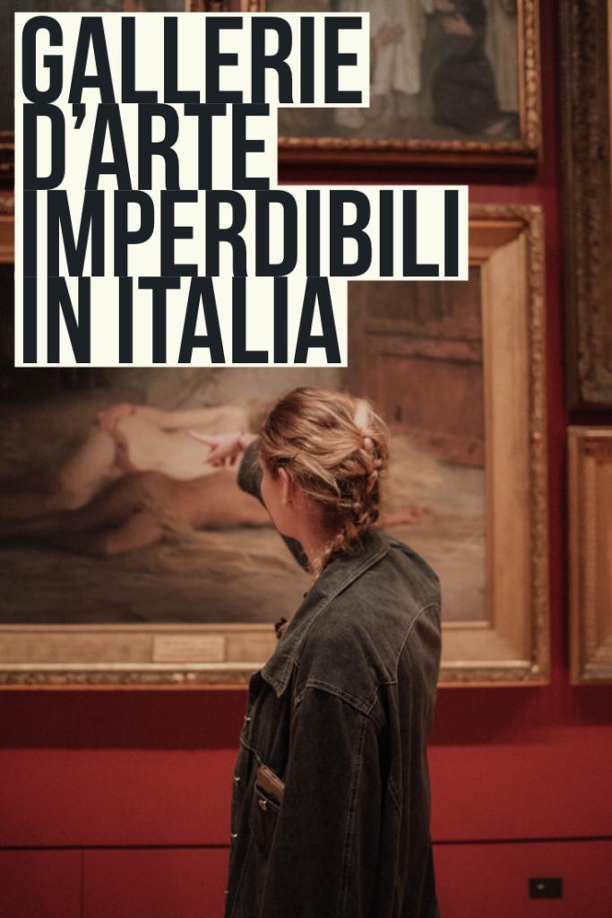 museo e gallerie d'arte imperdibili in italia