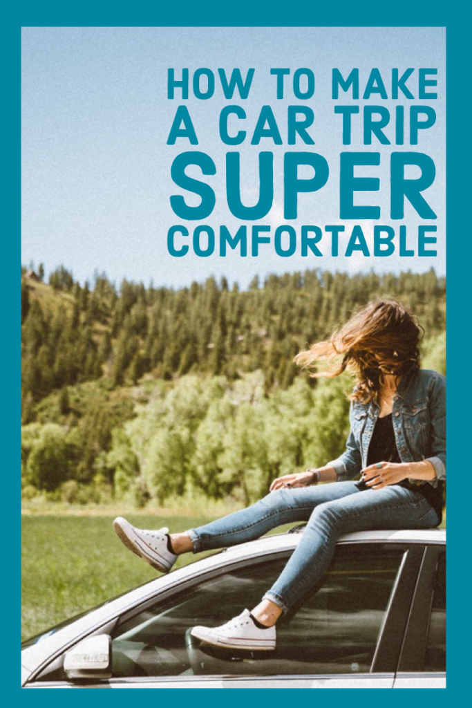 how to make a car trip super comfortable