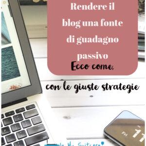 Rendere il blog una fonte di guadagno passivo - guida