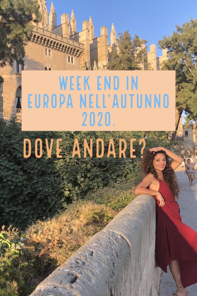week end in europa autunno 2020. Guida per sapere dove andare in tutta sicurezza