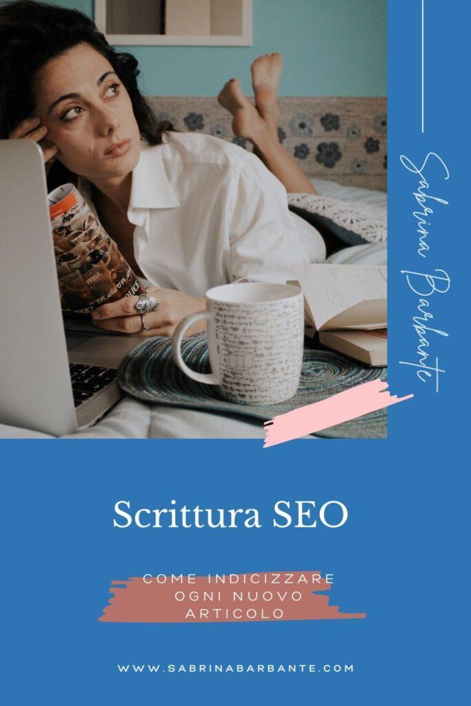 Scrittura SEO - come indicizzare nuovi articoli