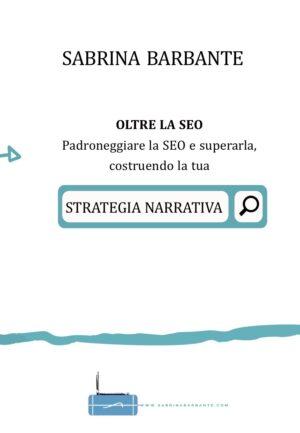 Sabrina Barbante - Oltre la SEO e Strategia Narrativa